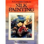 Complete Guide to Silk Painting