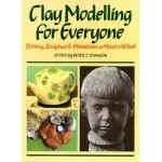 Clay Modelling for Everyone - Peter Johnson